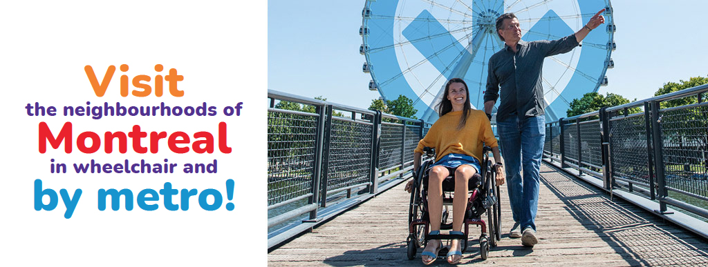 Visit Montreal's neighbourhoods by wheelchair… and metro!